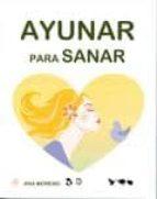 ayunar para sanar-ana moreno-9788493753917