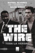 the wire: toda la verdad-rafael alvarez-9788493971717