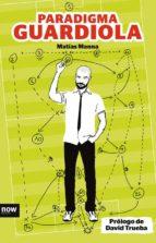 paradigma guardiola (ebook)-matias manna-9788494008917