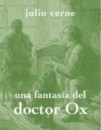 una fantasia del doctor ox-jules verne-9788494307317