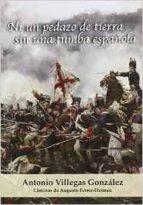 ni un pedazo de tierra sin una tumba española-antonio villegas gonzalez-9788494401817