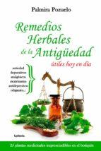 remedios herbales de la antigüedad utiles hoy en dia-palmira pozuelo-9788494508417