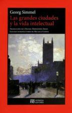 las grandes ciudades y la vida intelectual georg simmel 9788494561917