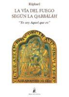 la vía del fuego según la qabbalah-9788494713217