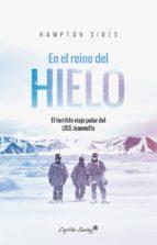 en el reino del hielo: el terrible viaje polar del uss jeannette hampton sides 9788494740817