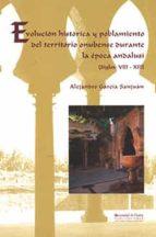 evolucion historica y poblamiento del territorio onubense durante la epoca andalusi (siglos viii-xiii)-alejandro garcia sanjuan-9788495699817