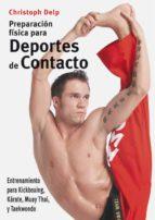 preparacion fisica para deportes de contacto: entrenamiento para kickboxing, karate, muay thai, y taekwondo-christoph delp-9788496111417