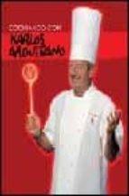 cocinando con karlos arguiñano-karlos arguiñano-9788496177017