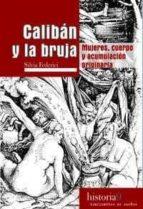 caliban y la bruja:mujeres, cuerpo y acumulacion originaria-silvia federici-9788496453517