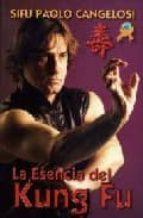 la esencia de kung fu sifu paolo cangelosi 9788496492417