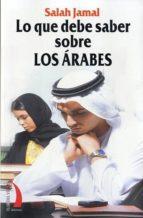 lo que debe saber sobre los arabes-salah jamal-9788496495517