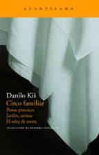 circo familiar: penas precoces; jardin, ceniza; el reloj de arena danilo kis 9788496834217