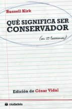 que significa ser conservador russell kirk 9788496836617