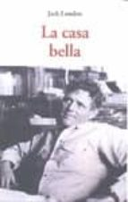 la casa bella jack london 9788497169417