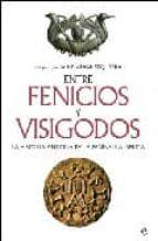 entre fenicios y visigodos: la historia antigua de la peninsula i berica jaime alvar ezquerra 9788497347617