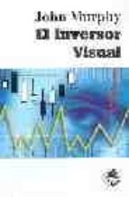 el inversor visual: como detectar las tendencias del mercado john murphy 9788497451017