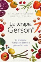 la terapia gerson: el programa nutricional definitivo para salvar vidas charlotee gerson 9788497777117