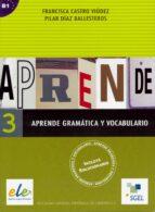 aprende gramatica y vocabulario 3-francisca castro viudez-pilar diaz ballesteros-9788497781817
