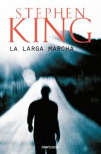 la larga marcha-stephen king-9788497930017