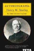 autobiografia henry morton stanley 9788498721317