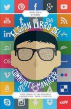 el gran libro del community manager: tecnicas y herramientas para sacarle partido a las redes sociales y triunfar en social media-manuel moreno-9788498753417