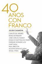 cuarenta años con franco julian casanova ruiz 9788498927917