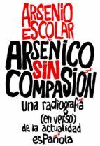 arsenico sin compasion-arsenio escolar-9788499423517