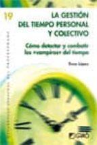 la gestión del tiempo personal y colectivo (ebook)-rosa lopez-9788499804217