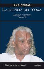 la esencia del yoga vi: astadala yogamala b.k.s. iyengar 9788499883717