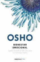 bienestar emocional: superar el miedo, el odio y los celos con la energia creativa-9788499895017
