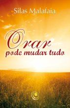 orar pode mudar tudo (ebook)-silas malafaia-9788576895817