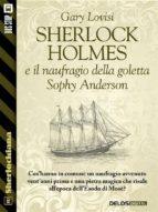 sherlock holmes e il naufragio della goletta sophy anderson (ebook) 9788825404517