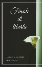 favole di liberta (ebook) antonio gramsci 9788827509517