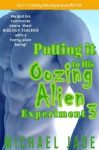 putting it to his oozing alien experiment 3 (ebook)-9788827511817