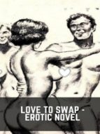 love to swap   erotic novel (ebook) 9788827537817