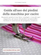 guida all'uso dei piedini della macchina per cucire - manuale pratico (ebook)-9788827551417
