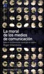 la moral de medios de comunicacion-roger silverstone-9789505186617