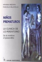 niños prematuros: la clinica de lo prerentorio, de la medicina al-viviana helman-marcela villavella-9789508921017