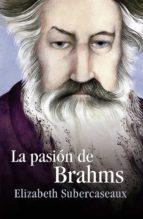 la pasión de brahms (ebook)-elizabeth subercaseaux-9789562624817