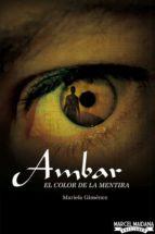 ambar - el color de la mentira (ebook)-mariela gimenez-9789873669217