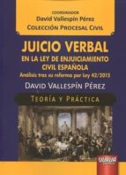 juicio verbal en la ley de enjuiciamiento civil española-david vallespin perez-9789897123917