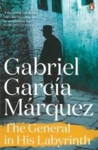 the general in his labyrinth-gabriel garcia marquez-9780241968727