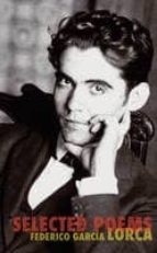 selected poems federico garcia lorca 9780811221627
