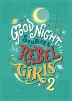 good night stories for rebel girls 2 elena favilli francesca cavallo 9780997895827
