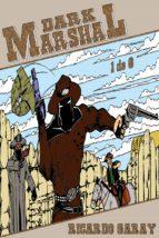 dark marshal (ebook)-ricardo garay-9781370599127