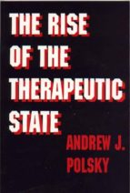 the rise of the therapeutic state (ebook) andrew j. polsky 9781400820627