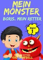 mein monster, buch 1 – boris, mein retter (ebook) 9781507107027