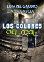 los colores del mal (ebook)-lidia del gaudio-ana garcia-9781507110027