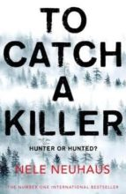 to catch a killer-nele neuhaus-9781509821327