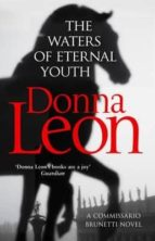 the waters of eternal youth donna leon 9781784755027